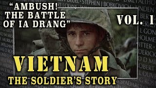 """Vietnam: The Soldier's Story"" Doc. Vol. 1 - ""Ambush! Battle of Ia Drang"""