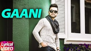Gani ( Lyrical Video ) | Akhil Feat Manni Sandhu | Punjabi Lyrical Video | Speed Records