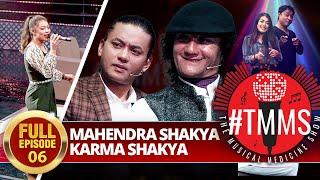 #TMMS The Musical Medicine Show | EPI 06 | Karma Shakya & Mahendra Shakya | Deepak Bajracharya