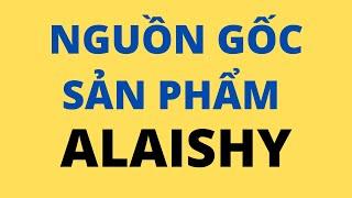 Nguồn gốc thương hiệu Mỹ phẩm Alaishy