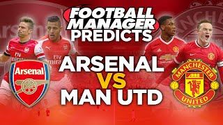 Football Manager Predicts - Arsenal Vs Manchester United