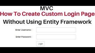 mvc custom user login page asp net without entity framework 5.x