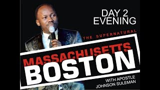 The Supernatural - Boston, Massachusetts Day 2 Evening With Apostle Johnson Suleman
