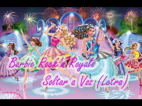 Barbie Rock'n Royals Musica Soltar a Voz (Letra, Lyrics) from YouTube · Duration:  3 minutes 15 seconds