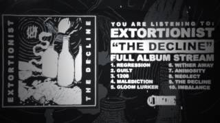 Extortionist - The Decline [Full Stream] (2017) Chugcore Exclusive