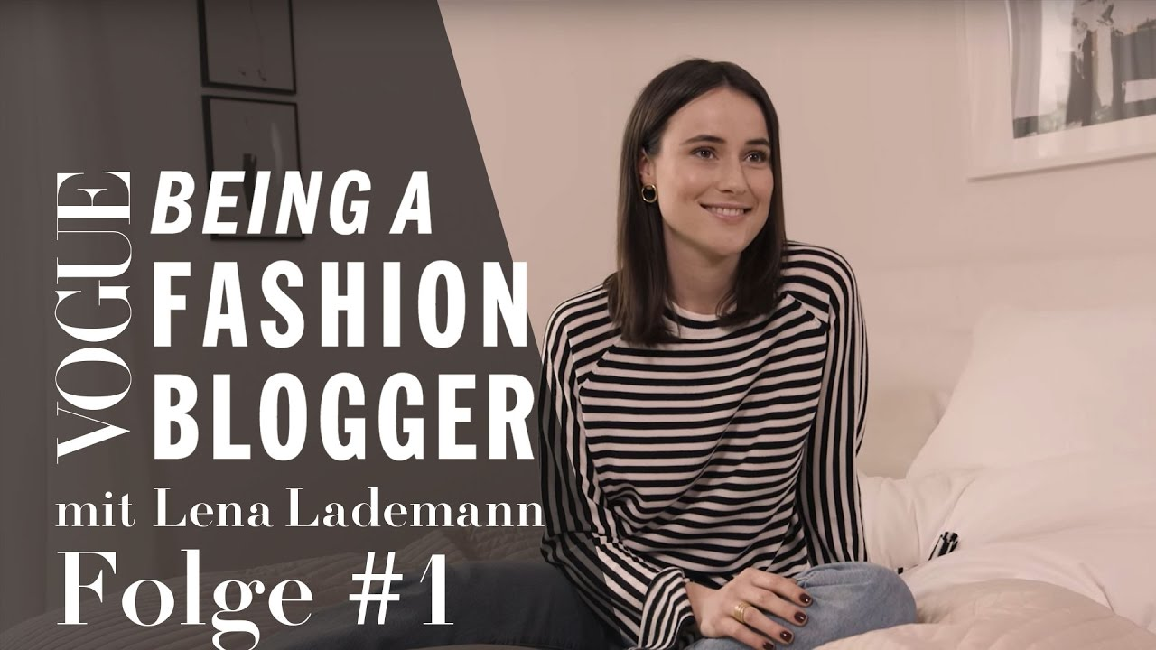 Being a Fashion Blogger mit Lena Lademann #1: Make yourself into a brand | VOGUE Business Insights