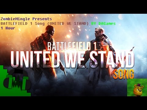 BATTLEFIELD 1 SONG(UNITED WE STAND) BY DAGames 1 Hour