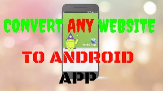 Convert Any Website Into Android App | No Programming