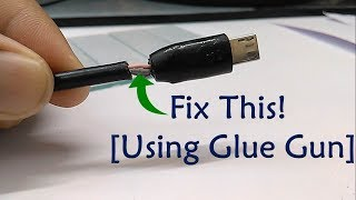 Repairing The Charging Cable Ends[Glue Gun Hacks]