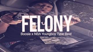 "Boosie x NBA Youngboy Type Beat 2017 "" Felony "" ( Prod By TnTXD )"