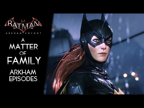 Batman Arkham Knight · A Matter of Family Walkthrough (Batgirl Prequel Story DLC) | Arkham Episodes