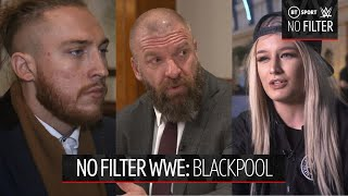 No Filter WWE: Blackpool | The road to the Royal Rumble starts early for stars of NXT UK