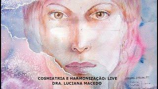 Live com Dra. Luciana Macedo: Cosmiatria e Visagismo