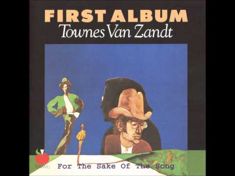 Townes Van Zandt - For The Sake Of The Song [Full Album]
