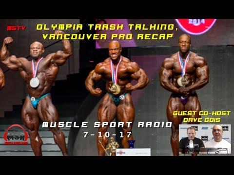 Olympia Trash Talking, Vancouver Pro Recap - MuscleSport Radio 7/10/17