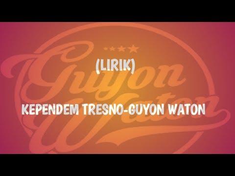 Lirik Lagu Guyon Waton - Kependem Tresno | Lagu Terbaru