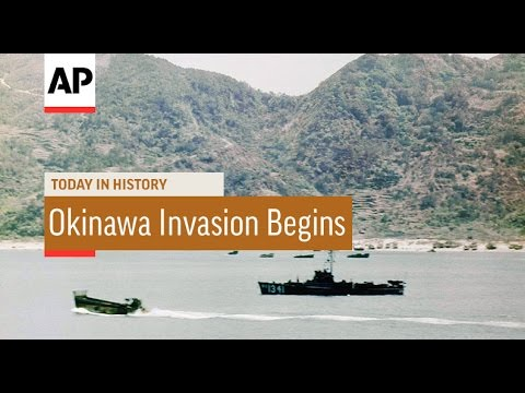Invasion of Okinawa Begins - 1945 | Today In History | 1 Apr 17