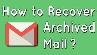 How to Recover Archived Mails ?