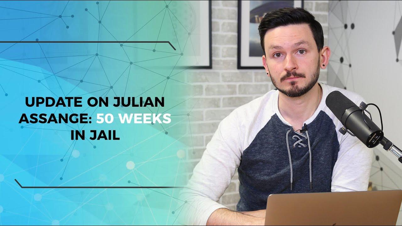 Update On Julian Assange - 50 Weeks In Jail