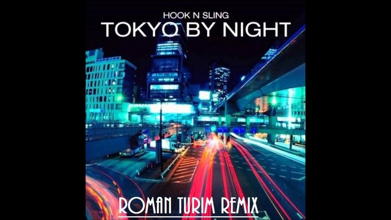 Hook N Sling ft. Karin Park - Tokyo By Night (Roman Turim Remix) - YouTube