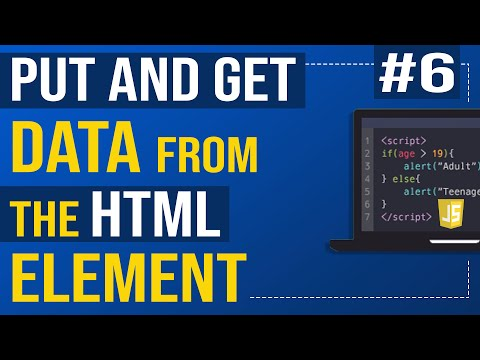 #6 Put And Get Data From The HTML Element   Javascript  Tutorial