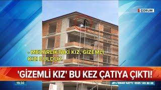 Gambar cover ''Gizemli kız'' bu kez çatıya çıktı! - Atv Haber 9 Mart 2019
