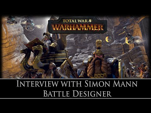 Total War: WARHAMMER - Interview with Simon Mann ~ Battles Designer