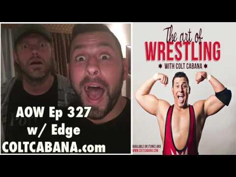 Edge Ep 327 - Colt Cabana's AOW Podcast