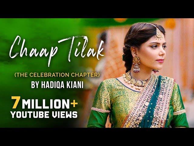 Hadiqa Kiani - Chaap Tilak (The Celebration Chapter)