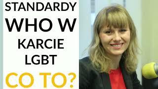 Korzekwa-Kaliszuk: Standardy WHO w Karcie LGBT traktują człowieka, jakby był zwierzęciem. To absurd!