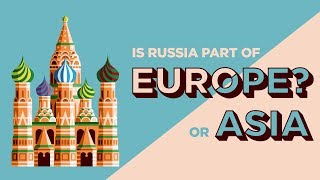 What Continent Is Russia In?