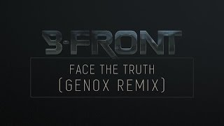 B-Front - Face the Truth (Genox Remix) [Free Download]