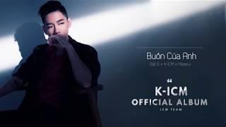 OFFICIAL ALBUM K-ICM | Tuyển Tập Bài Nhạc Trẻ Hay Nhất Của ICM TEAM 2018 - Đừng Nghe Nghiện Đấy