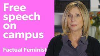 Free speech on campus: Is it in danger? | FACTUAL FEMINIST