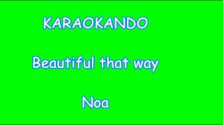 Karaoke Internazionale - Beautiful that way - Noa ( Lyrics )