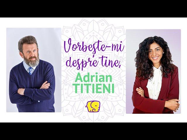 Vorbește-mi despre tine (Ep.1) - Interviu unic cu Adrian TITIENI (Actor și Profesor Universitar)