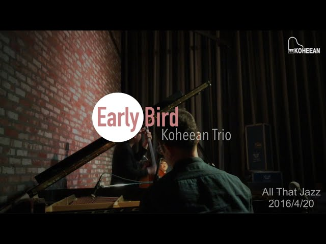 Early Bird - Koheean Trio (고희안 트리오)