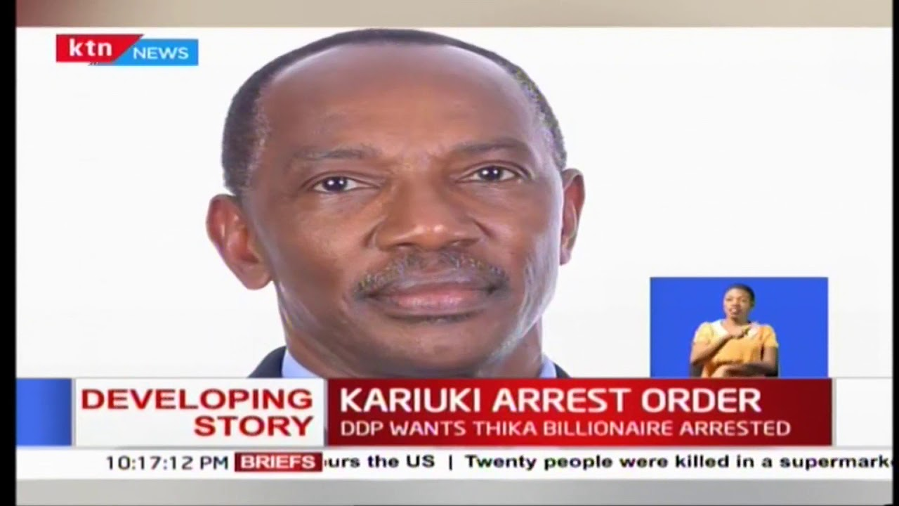 DPP has ordered for the arrest of the Thika billionaire Humphrey Kariuki  arrested over tax evasion