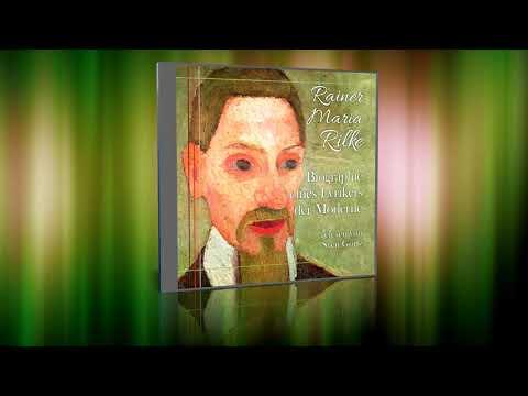 Rainer Maria Rilke – Biographie eines Lyrikers der Moderne