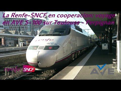 VT#3 - La Renfe-SNCF en cooperación: Voyage en AVE S-100 Toulouse - Perpignan