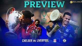 CHELSEA vs LIVERPOOL UEFA SUPER CUP FINAL 2019 PREVIEW || Prediction, Line Up & Tactics!