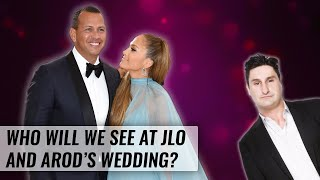 Who Is Jennifer Lopez Inviting To Her Wedding? | Naughty But Nice