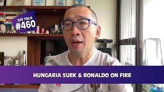 JUS TALK #521: HUNGARIA SUEK & RONALDO ON FIRE