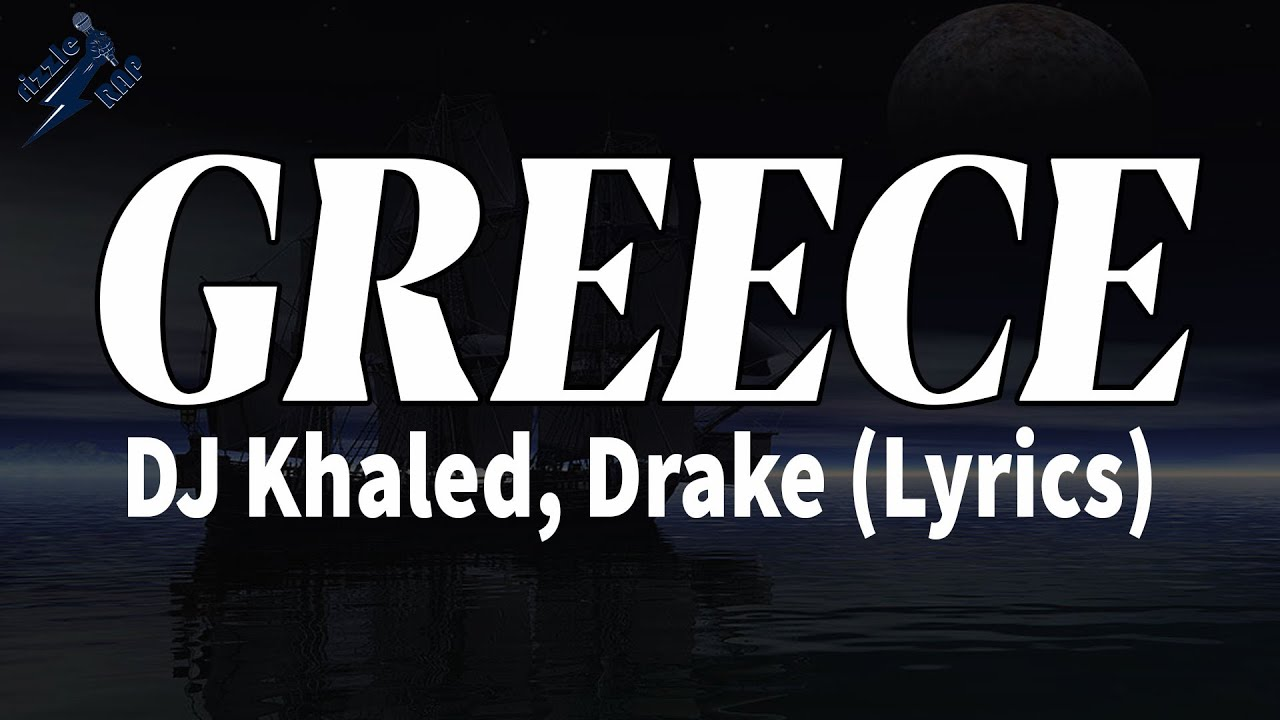Download DJ Khaled, Drake - GREECE (Lyrics)   rizzleRap