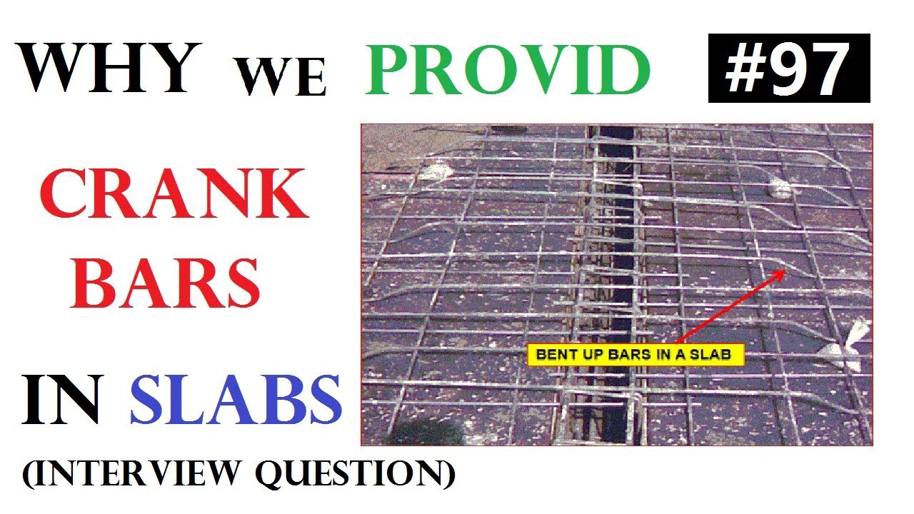 Why Crank Bars Bent Up Bars Provided In Slabs And Beams