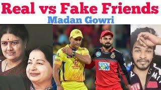 Real Friends vs Fake Friends | Tamil | Madan Gowri | MG