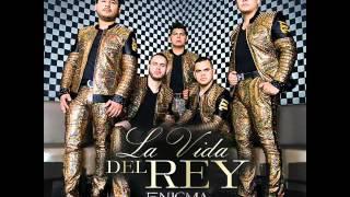 Enigma Norteño - La Vida Del Rey | Disco Completo