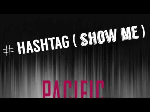 Hashtag (show me) - Pacific Noise