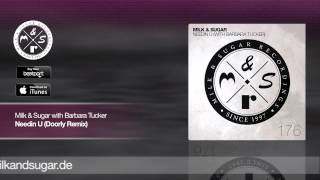 Milk & Sugar with Barbara Tucker - Needin U (Doorly Remix) | Preview