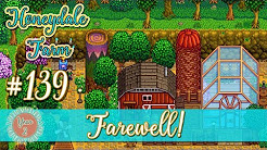 Honeydale Farm #139 - Farewell!  20/21 Grandpa Points Stardew Valley Let's Play